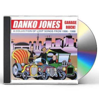 Danko Jones GARAGE ROCK! A COLLECTION OF LOST SONGS FROM 1996 CD
