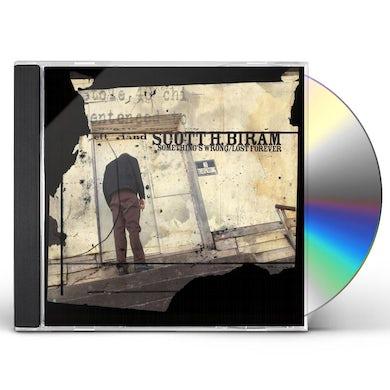 Scott H Biram SOMETHING'S WRONG / LOST FOREVER CD