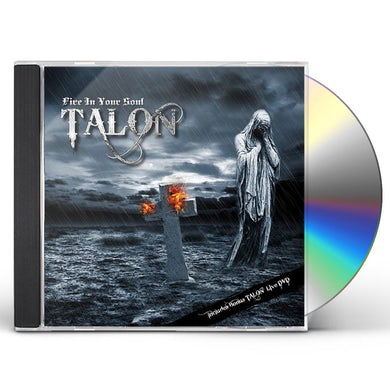 Talon FIRE IN YOUR SOUL CD