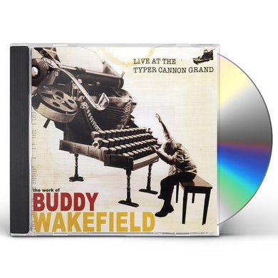 Buddy Wakefield LIVE AT THE TYPER CANNON GRAND CD