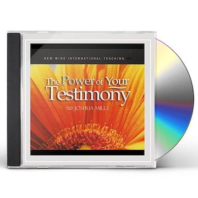Joshua Mills POWER OF YOUR TESTIMONY CD
