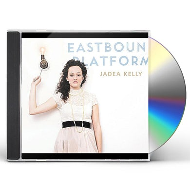 Jadea Kelly EASTBOUND PLATFORM CD