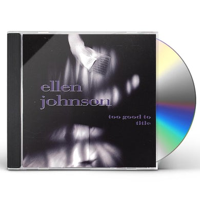 Ellen Johnson TOO GOOD TO TITLE CD