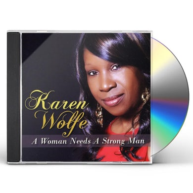Karen Wolfe WOMAN NEEDS A STRONG MAN CD