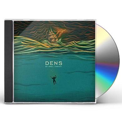 Dens NO SMALL TEMPEST CD