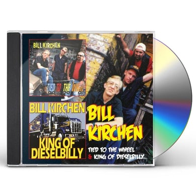 Bill Kirchen TIED TO THE WHEEL / KING OF DIESELBILLY CD