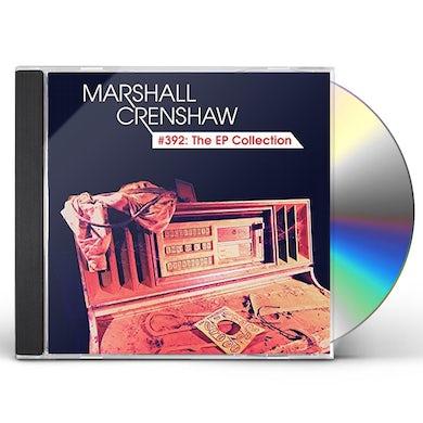Marshall Crenshaw #392: THE EP COLLECTION CD