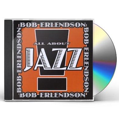 Bob Erlendson ALL ABOUT JAZZ 2 CD