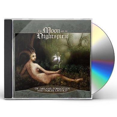 Moon & The Nightspirit OF DREAMS FORGOTTEN & FABLES UNTOLD CD