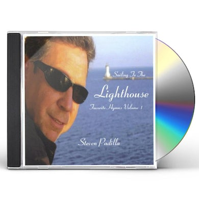 Steven Padilla SAILING TO THE LIGHTHOUSE CD