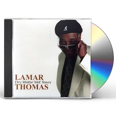 Lamar Thomas DRY WATER WET TEARS CD