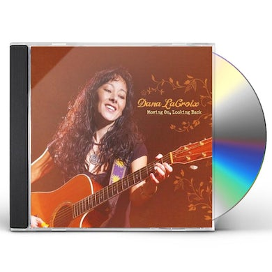 Dana LaCroix MOVING ON LOOKING BACK CD