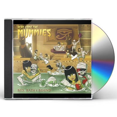 Here Come the Mummies BED, BATH AND BEHIND CD