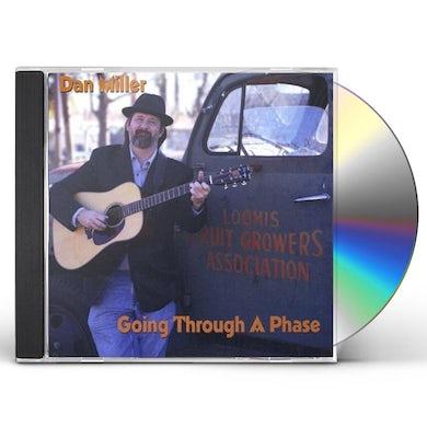 Dan Miller GOING THROUGH A PHASE CD