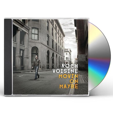 Roch voisine MOVIN' ON MAYBE CD