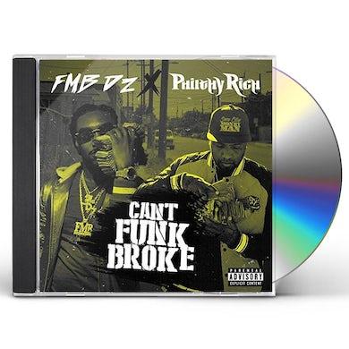 Fmb Dz & Philthy Rich CAN'T FUNK BROKE CD