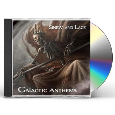 Galactic Anthems SINEW AND LACE CD