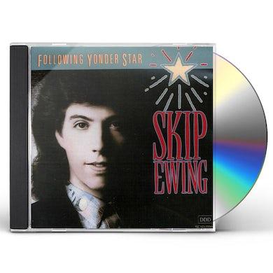 Skip Ewing FOLLOWING YONDER STAR CD