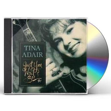 Tina Adair JUST YOU WAIT & SEE CD