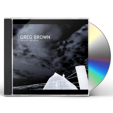 Greg Brown MILK ON THE MOON CD