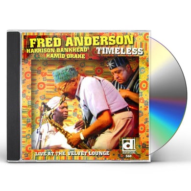 Fred Anderson TIMELESS LIVE AT THE VELVET LOUNGE CD