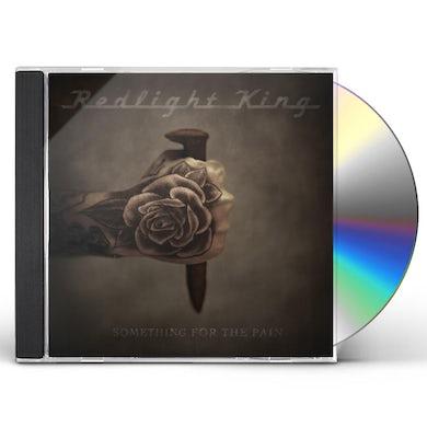 Redlight King SOMETHING FOR THE PAIN CD