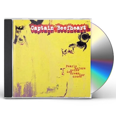 Captain Beefheart PEARLS BEFORE SWINE ICE CREAM FOR CROWS CD