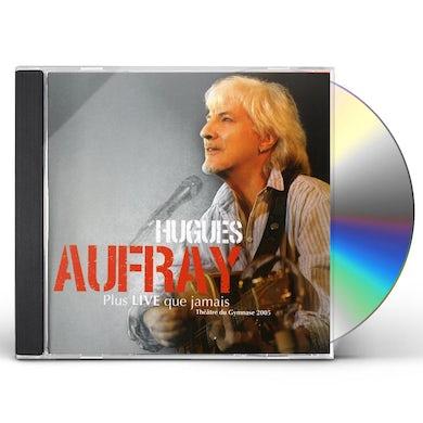 Hugues Aufray PLUS LIVE QUE JAMAIS: LIVE CD
