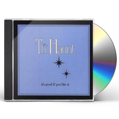 Haunt IT'S GOOD IF YOU LIKE IT! CD