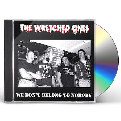 Wretched Ones WE DON'T BELONG TO NOBODY CD