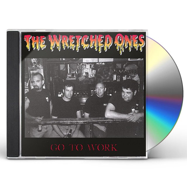 Wretched Ones GO TO WORK CD