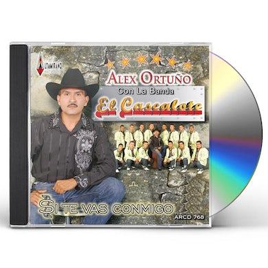 Alex Ortuno SI TE VAS CONMIGO (CON BANDA EL CASCALOTE) CD