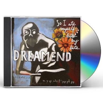 Dreamend SO I ATE MYSELF BITE BY BITE CD