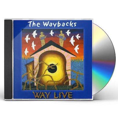 Waybacks WAY LIVE CD
