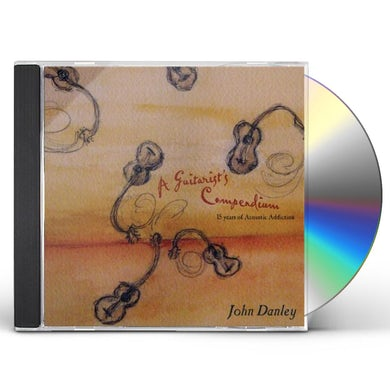 John Danley GUITARIST'S COMPENDIUM 15 YEARS ACOUSTIC ADDICTION CD