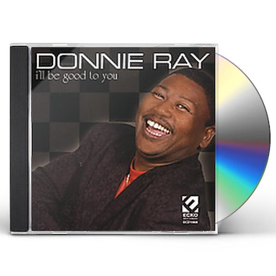 Donnie Ray I'LL BE GOOD TO YOU CD