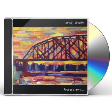 Danny Flanigan HOPE IS A WORD CD