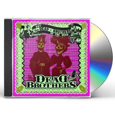 DEAD BROTHERS DAY OF THE DEAD CD