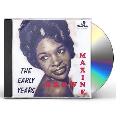 Maxine Brown EARLY YEARS 21 CUTS CD