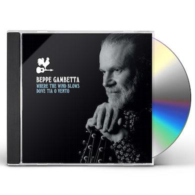 Beppe Gambetta WHERE THE WIND BLOWS (DOVE TIA O VENTO) CD