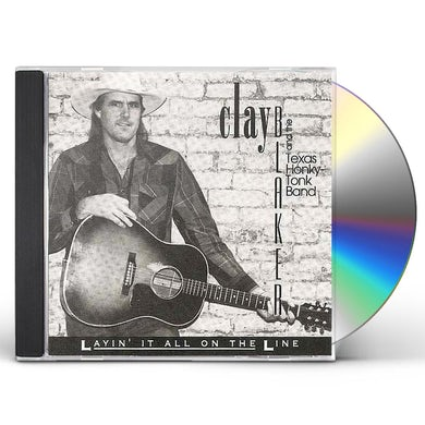 Clay Blaker LAYIN' IT ALL ON THE LINE CD
