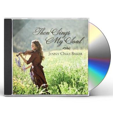 Jenny Oaks Baker  THEN SINGS MY SOUL CD