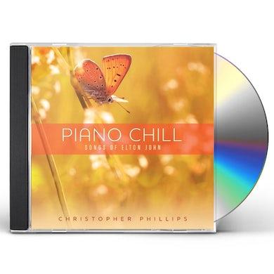 Christopher Phillips PIANO CHILL: SONGS OF ELTON JOHN CD