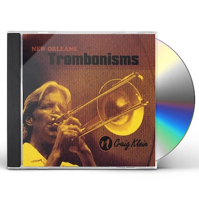 Craig Klein NEW ORLEANS TROMBONISMS CD