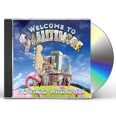 howard markman WELCOME TO SMALLTIMORE CD