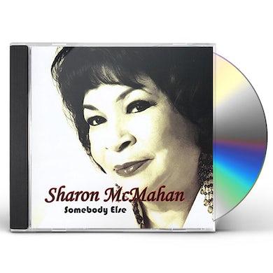 Sharon Mcmahan SOMEBODY ELSE CD