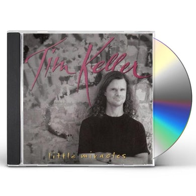 Tim Keller LITTLE MIRACLES CD