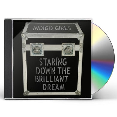 Indigo Girls STARING DOWN THE BRILLIANT DREAM CD