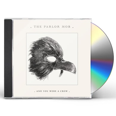 Parlor Mob & YOU WERE A CROW CD