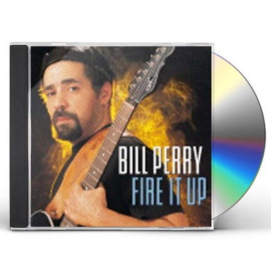 Bill Perry FIRE IT UP CD